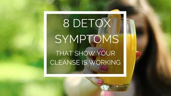 Detox Symptoms | 8 Signs That Show Your Detox is Actually
