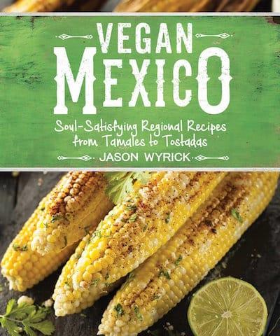 15 Must have Vegan Cookbooks - Vegan Mexico