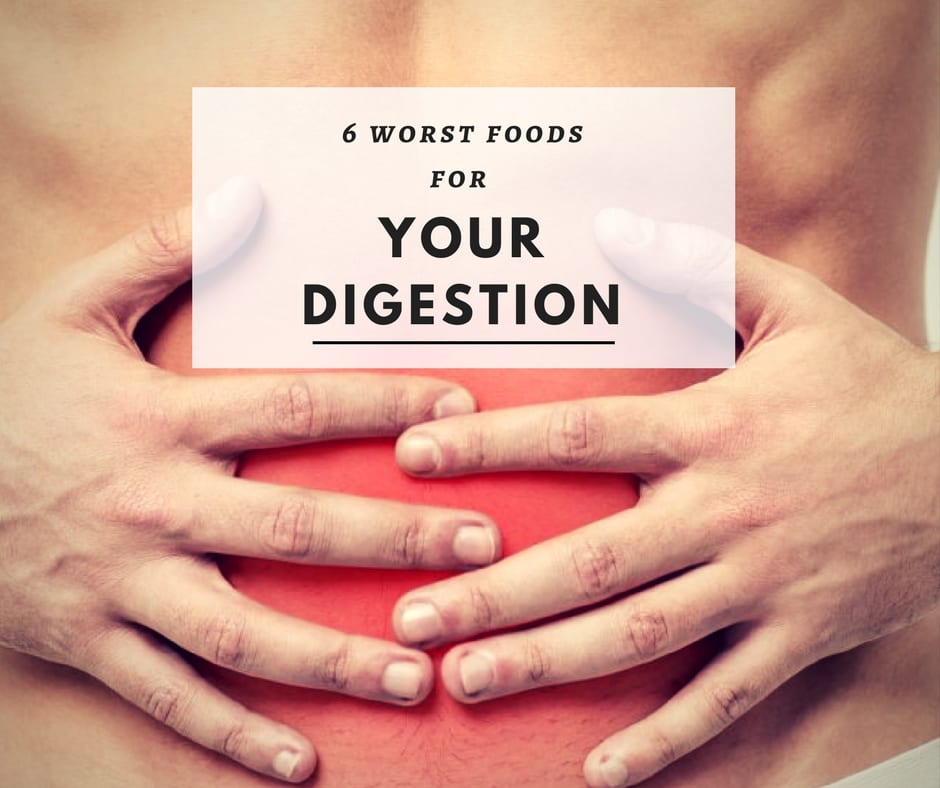6 worst foods For your Digestion