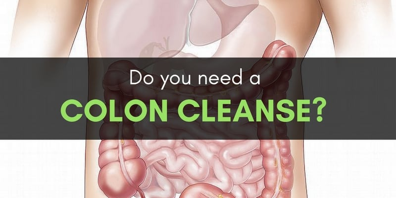 Do you need a Colon Cleanse
