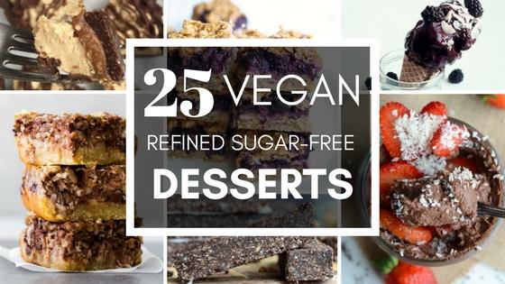 25 Vegan Refined Sugar-Free Desserts