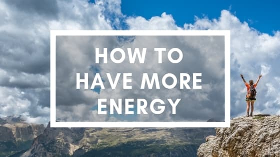 9 tips to have more energy and thrive - om detox