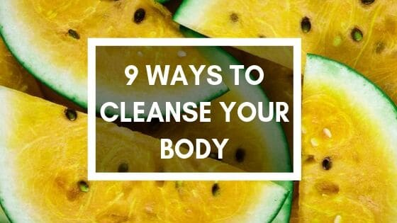 Full body detox: 9 ways to cleanse your body