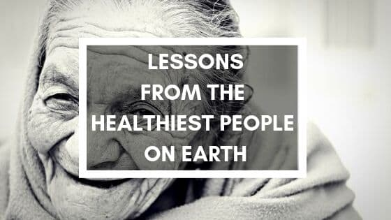 learn from the healthiest people on earth